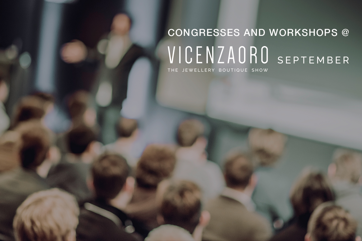Formazione e informazione tra convegni e workshop a VICENZAORO September
